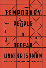 The Tempoarary Ones Deepak Unnikrishnan